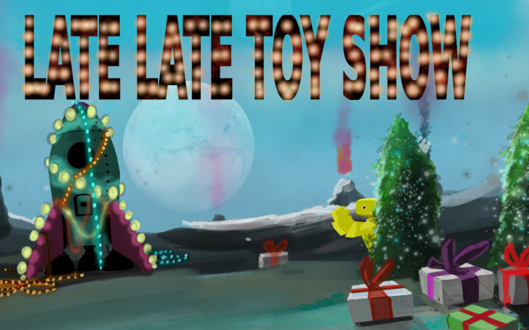 LATE LATE TOY SHOW COMPETITION